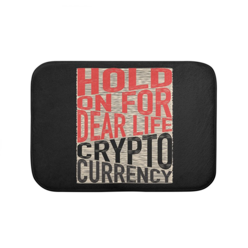 hold on for dear life crypto currency Home Bath Mat by HODL's Artist Shop