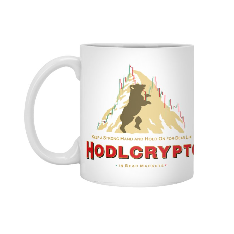 HODL in Bear Markets Accessories Mug by HODL's Artist Shop