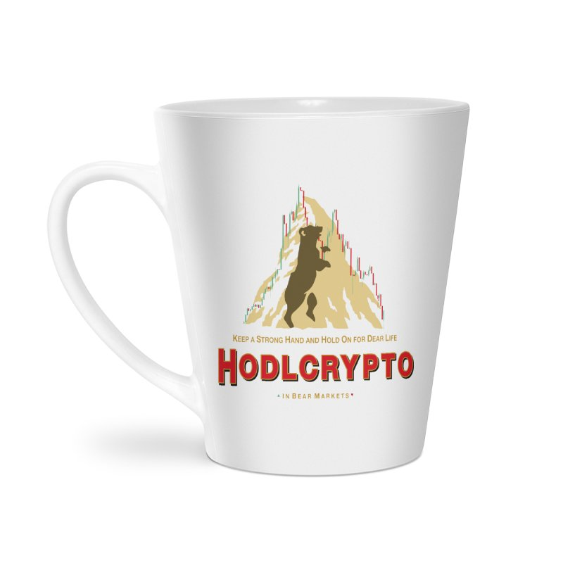 HODL in Bear Markets Accessories Latte Mug by HODL's Artist Shop
