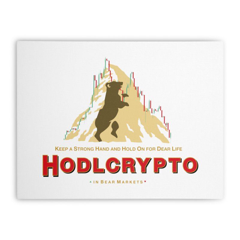 HODL in Bear Markets Home Stretched Canvas by HODL's Artist Shop