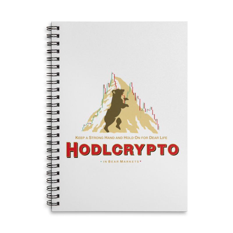 HODL in Bear Markets Accessories Lined Spiral Notebook by HODL's Artist Shop