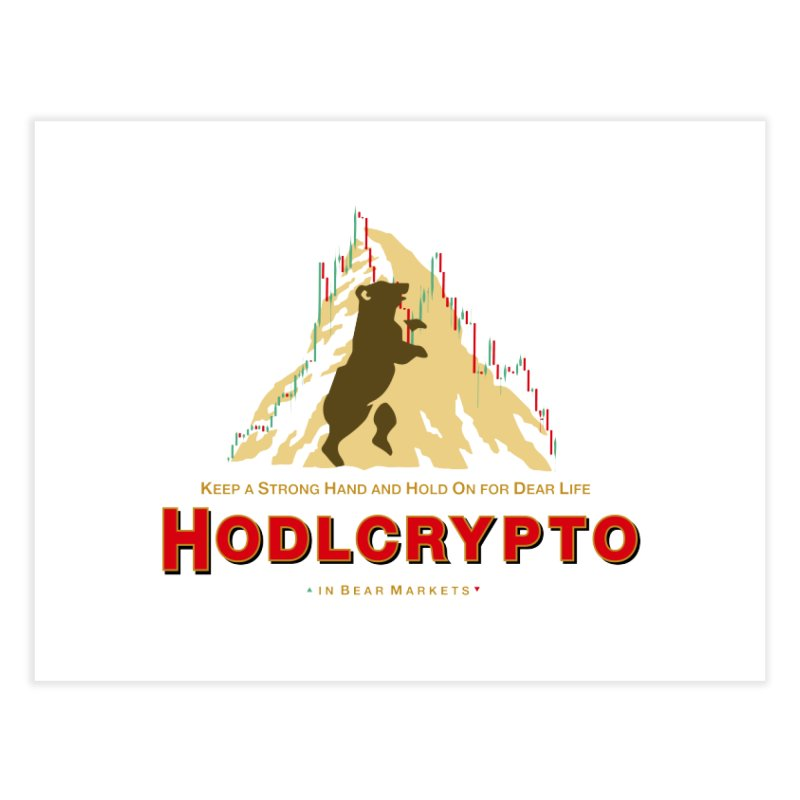 HODL in Bear Markets Home Fine Art Print by HODL's Artist Shop