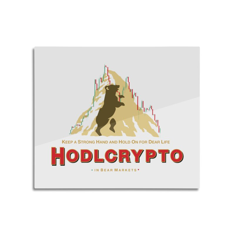 HODL in Bear Markets Home Mounted Aluminum Print by HODL's Artist Shop