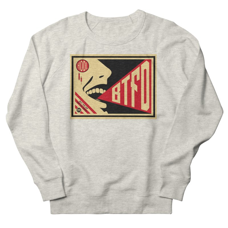 BTFD Women's Sweatshirt by HODL's Artist Shop