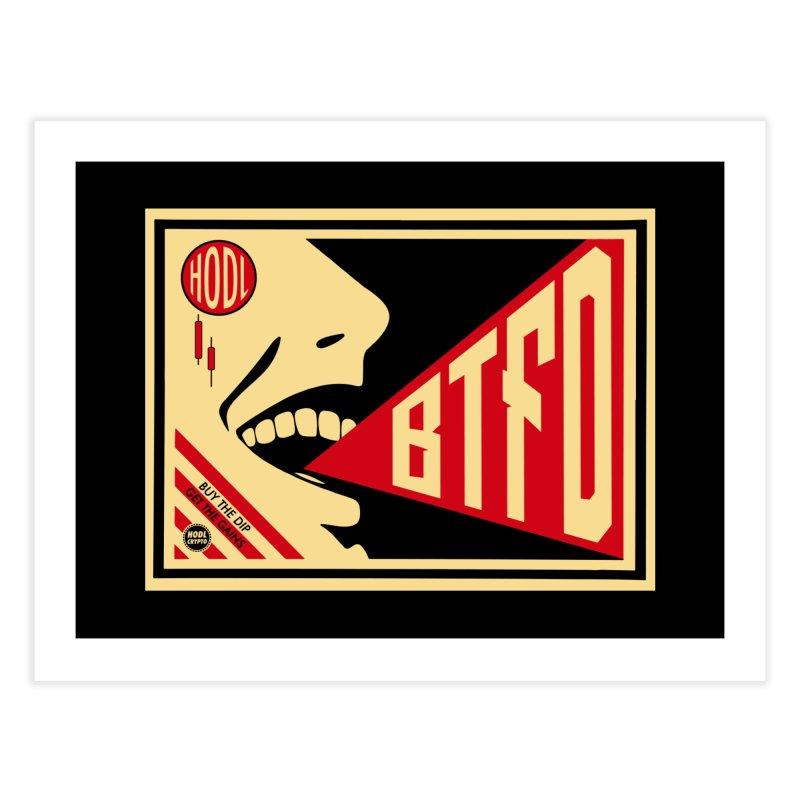 BTFD Home Fine Art Print by HODL's Artist Shop
