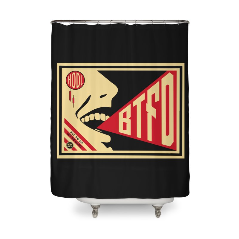 BTFD Home Shower Curtain by HODL's Artist Shop