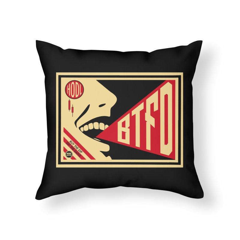 BTFD Home Throw Pillow by HODL's Artist Shop