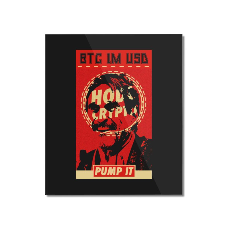 McAfee PUMP IT Home Mounted Acrylic Print by HODL's Artist Shop