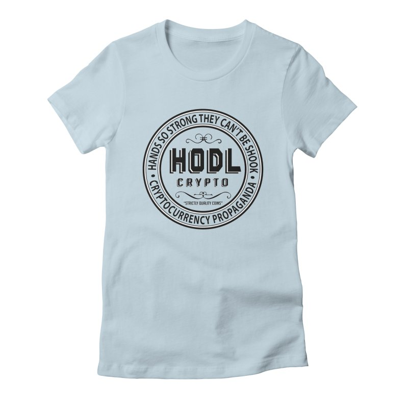 Hands So Strong Women's Fitted T-Shirt by HODL's Artist Shop