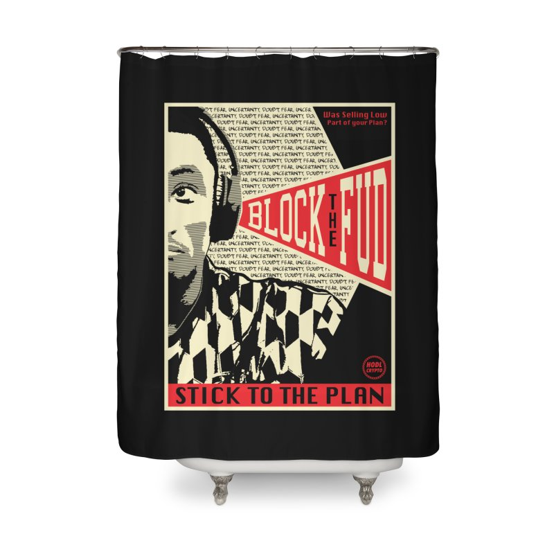 Block the Fud Home Shower Curtain by HODL's Artist Shop