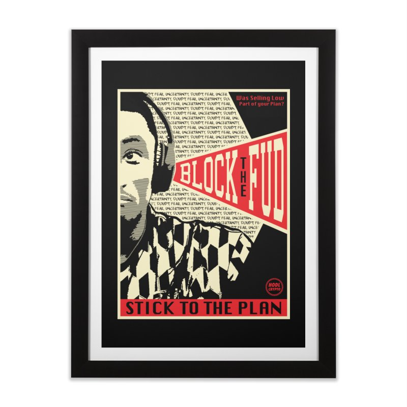 Block the Fud in Framed Fine Art Print Black by HODL's Artist Shop