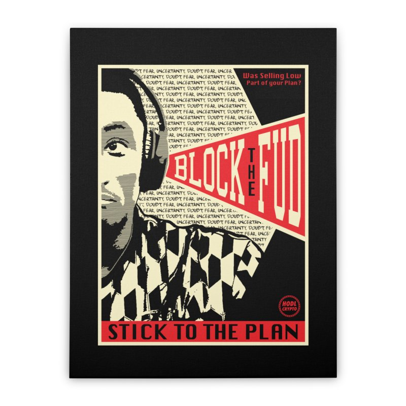 Block the Fud Home Stretched Canvas by HODL's Artist Shop