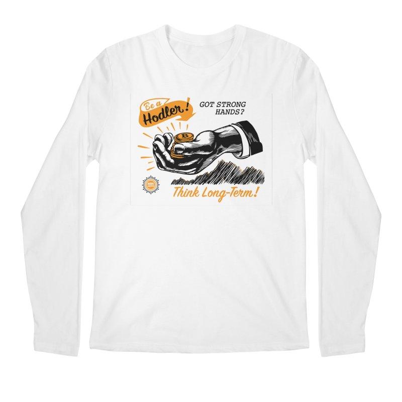 Be a Hodler! Men's Longsleeve T-Shirt by HODL's Artist Shop