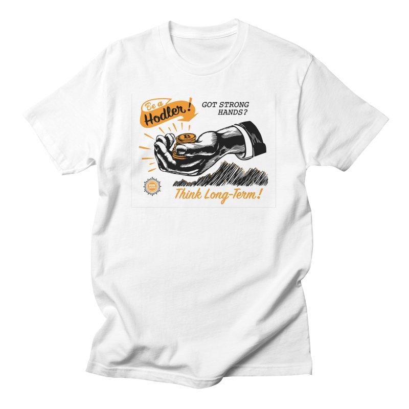 Be a Hodler! Men's T-Shirt by HODL's Artist Shop