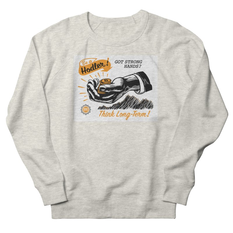 Be a Hodler! Men's French Terry Sweatshirt by HODL's Artist Shop