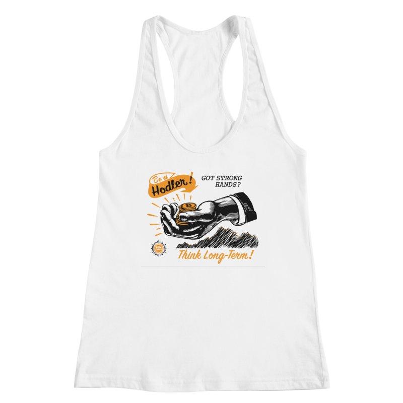 Be a Hodler! Women's Racerback Tank by HODL's Artist Shop