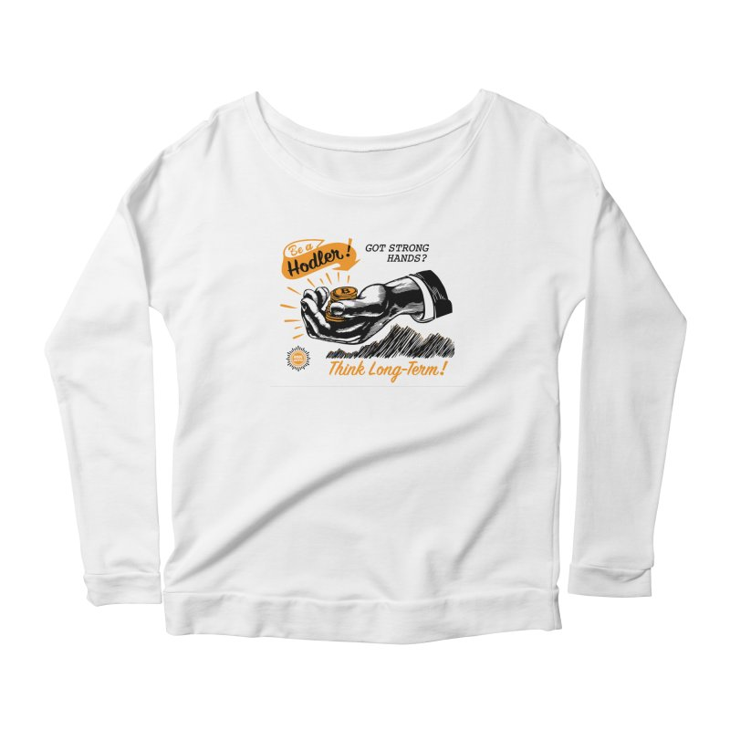 Be a Hodler! Women's Longsleeve T-Shirt by HODL's Artist Shop