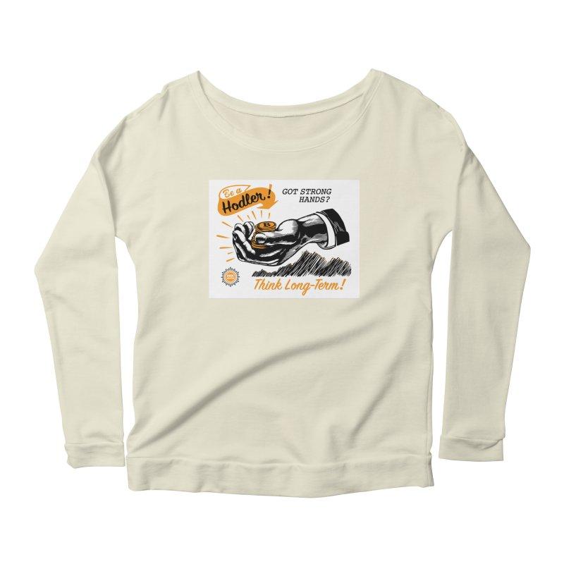 Be a Hodler! Women's Scoop Neck Longsleeve T-Shirt by HODL's Artist Shop
