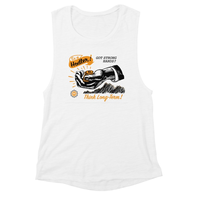 Be a Hodler! Women's Muscle Tank by HODL's Artist Shop