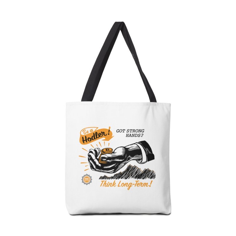 Be a Hodler! Accessories Tote Bag Bag by HODL's Artist Shop