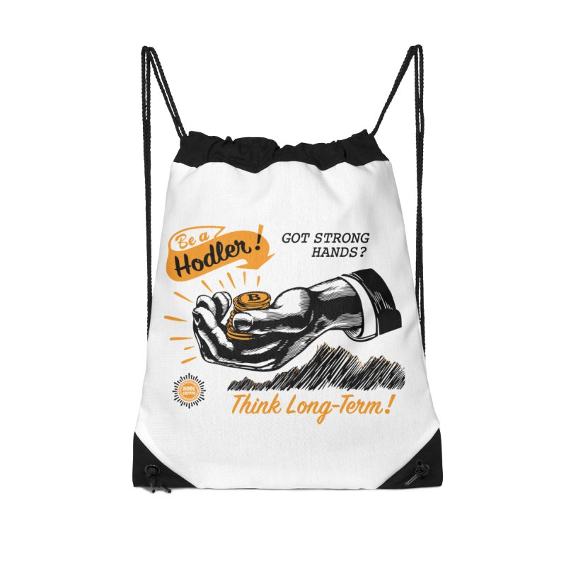 Be a Hodler! Accessories Drawstring Bag Bag by HODL's Artist Shop