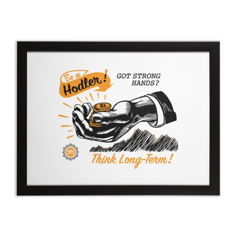 Be a Hodler! Home Framed Fine Art Print by HODL's Artist Shop