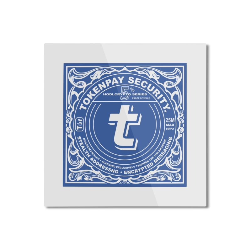 Tokenpay Security Home Mounted Aluminum Print by HODL's Artist Shop