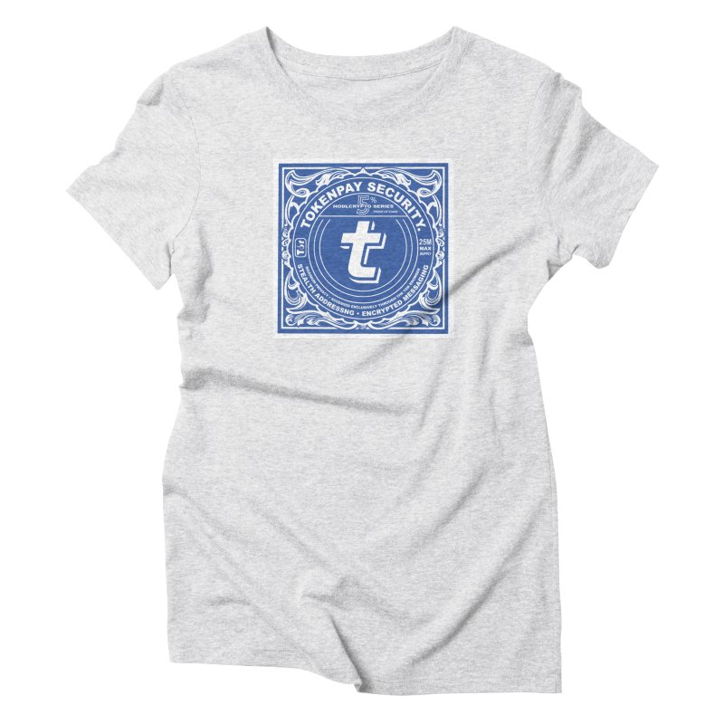 Tokenpay Security Women's Triblend T-Shirt by HODL's Artist Shop