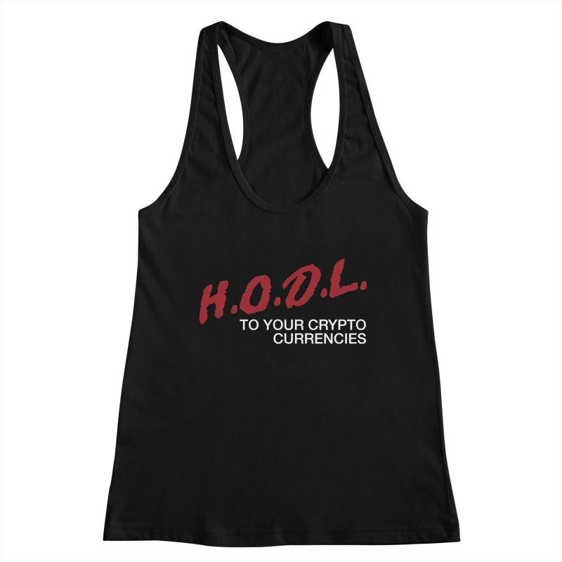H.O.D.L. Women's Racerback Tank by HODL's Artist Shop
