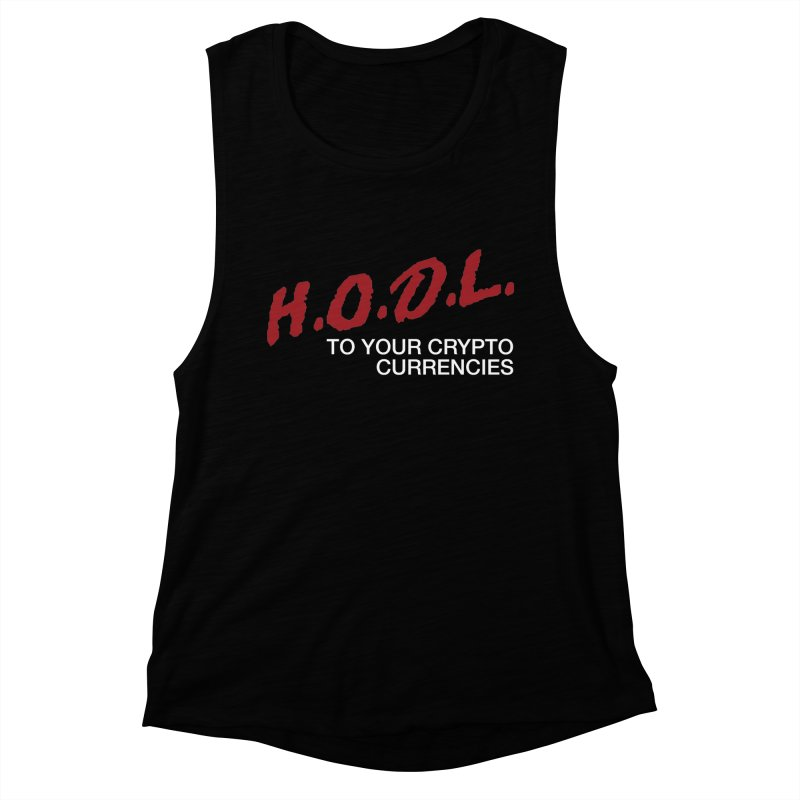 H.O.D.L. Women's Muscle Tank by HODL's Artist Shop