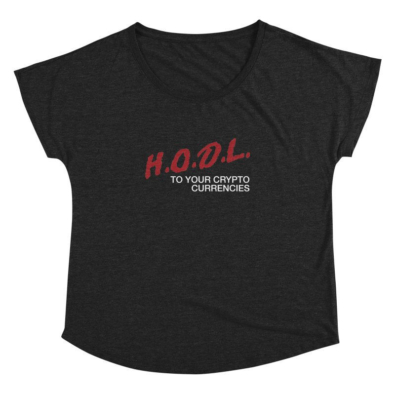 Women's None by HODL's Artist Shop