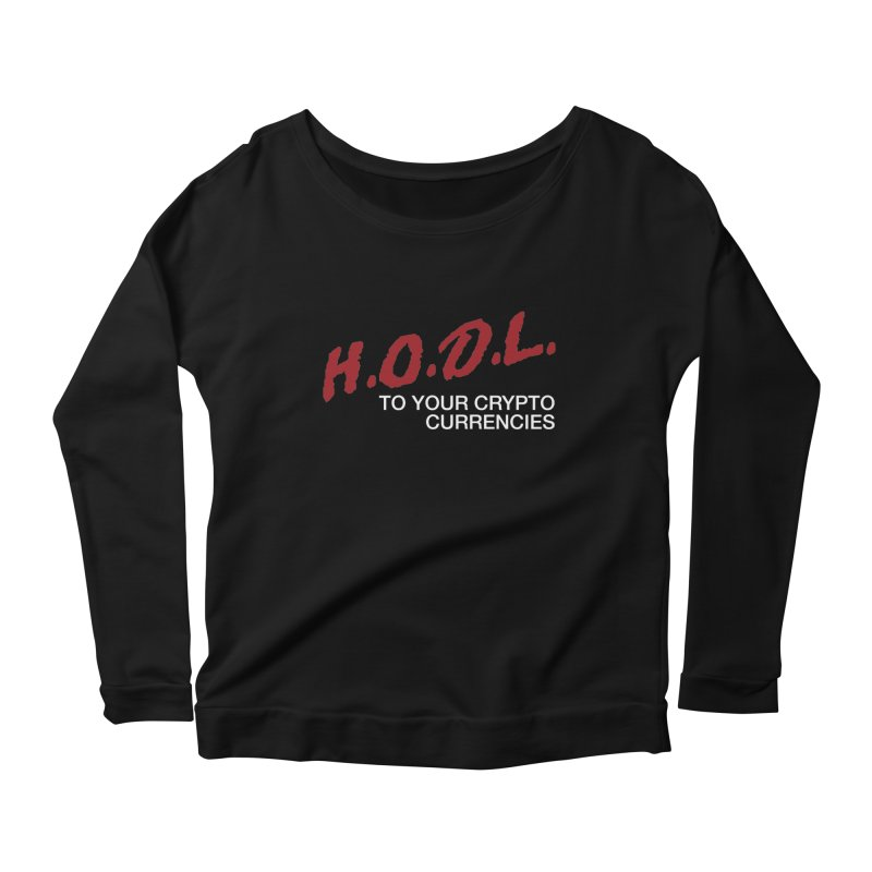 H.O.D.L. Women's Longsleeve T-Shirt by HODL's Artist Shop