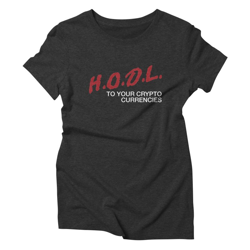 H.O.D.L. Women's Triblend T-Shirt by HODL's Artist Shop