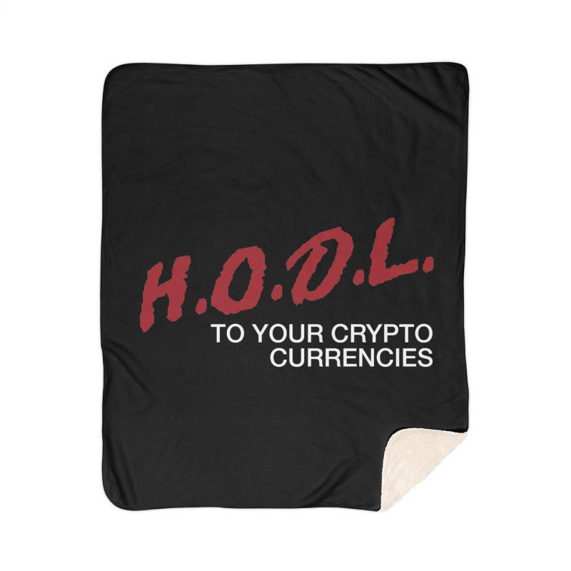 H.O.D.L. Home Sherpa Blanket Blanket by HODL's Artist Shop