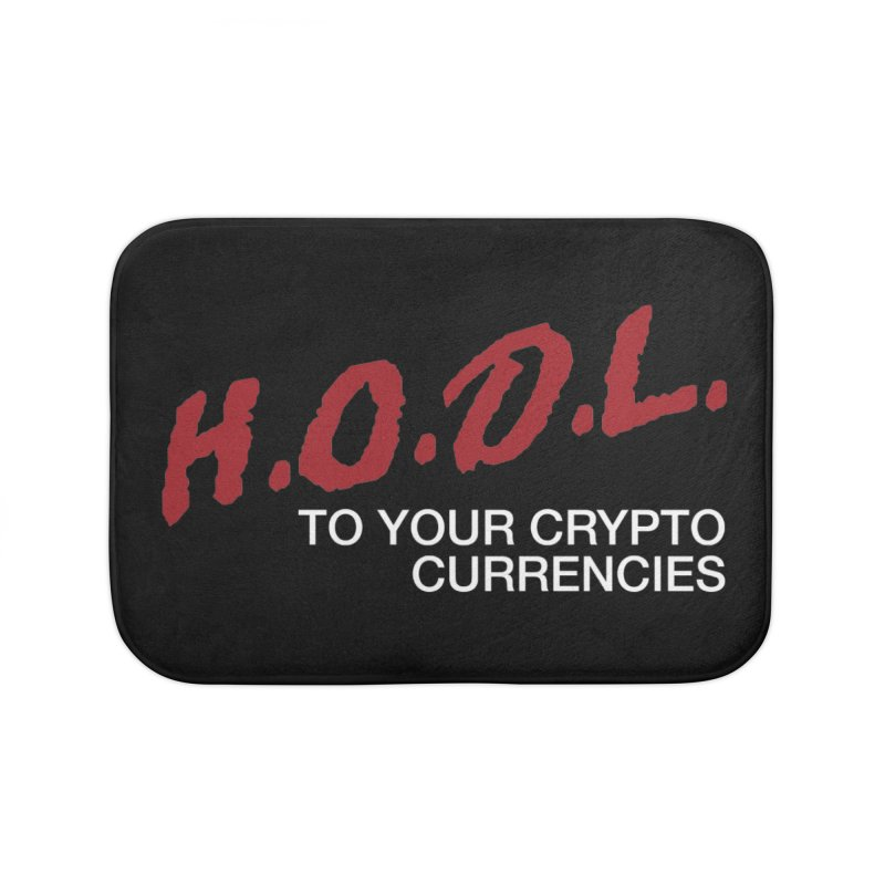H.O.D.L. Home Bath Mat by HODL's Artist Shop