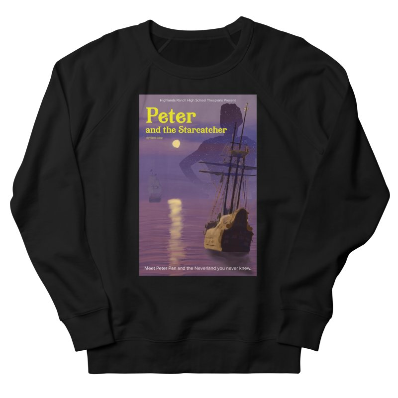 Peter and the Starcatcher Women's French Terry Sweatshirt by HRHS Thespian Swaggy Tees