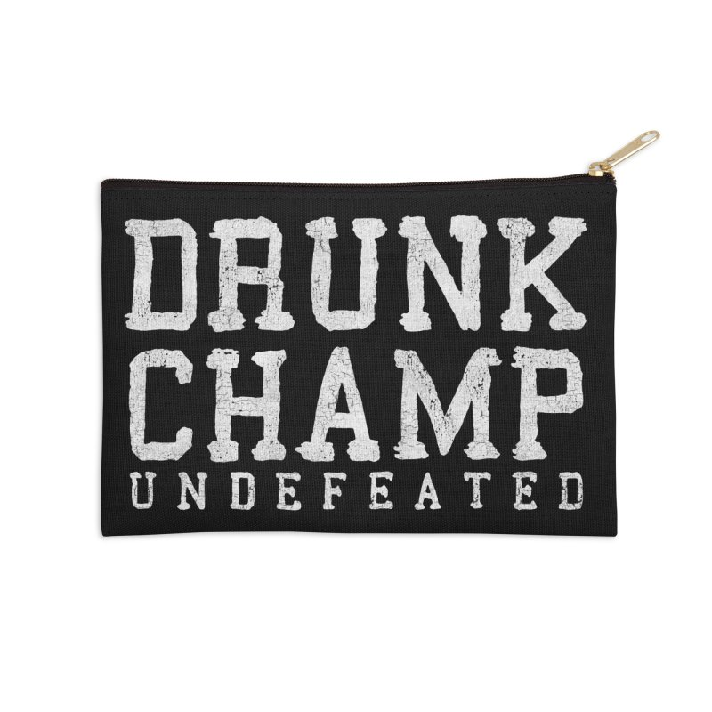 Drunk Champ Accessories Zip Pouch by Humor Tees