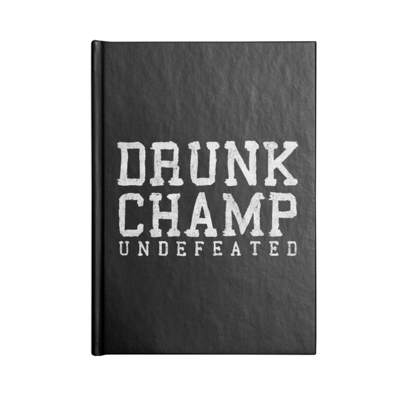 Drunk Champ Accessories Notebook by Humor Tees