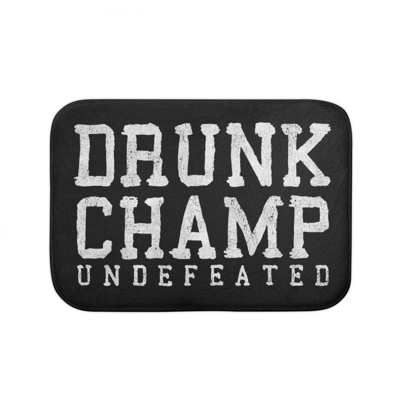 Drunk Champ Home Bath Mat by Humor Tees