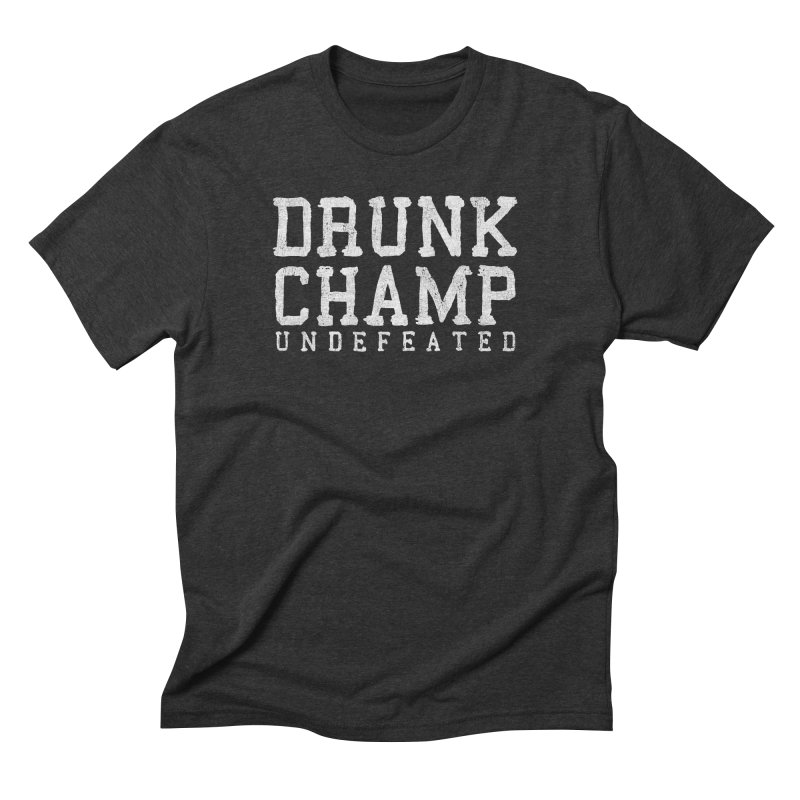 Drunk Champ Men's Triblend T-shirt by Humor Tees