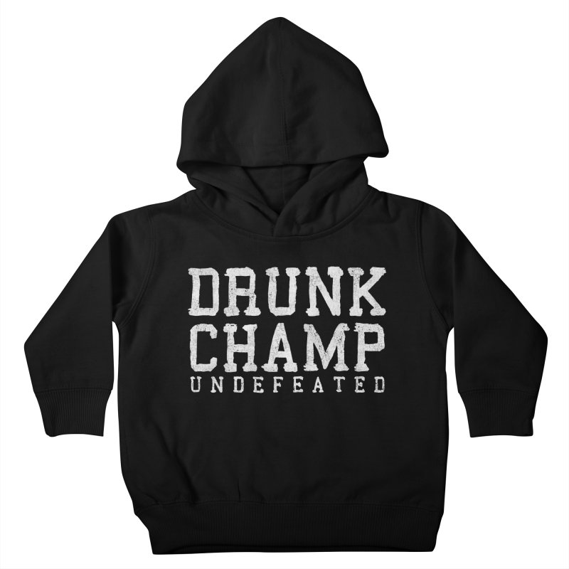 Drunk Champ Kids Toddler Pullover Hoody by Humor Tees