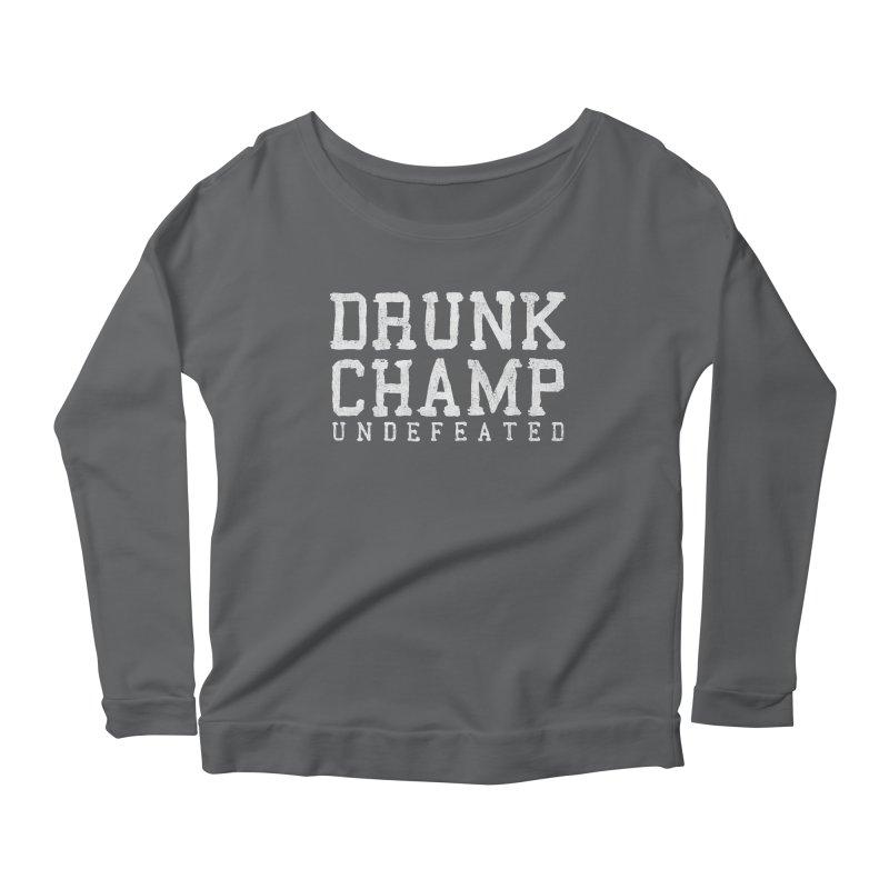 Drunk Champ Women's Longsleeve Scoopneck  by HUMOR TEES