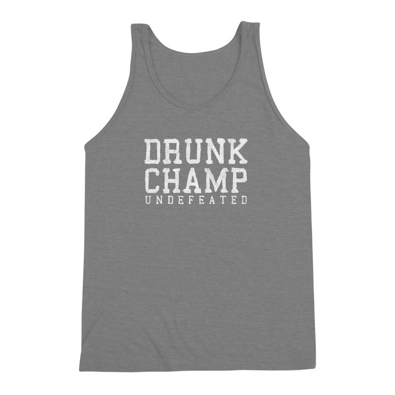 Drunk Champ Men's Triblend Tank by HUMOR TEES