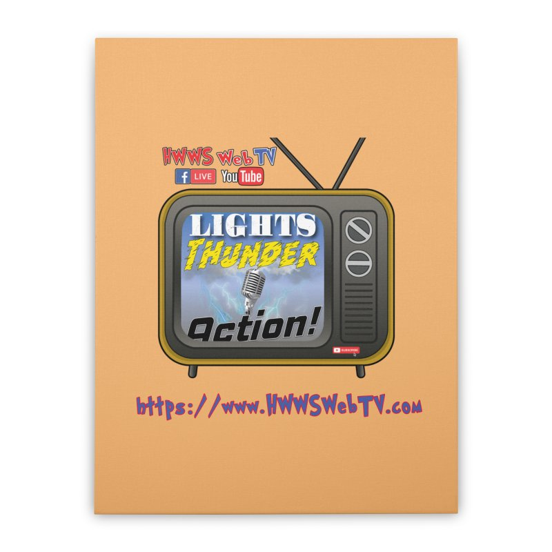 Lights Thunder Action on HWWS WebTV: T-Shirts, Phone Cases, Mugs and MORE ... Home Stretched Canvas by HWWSWebTV's Artist Shop
