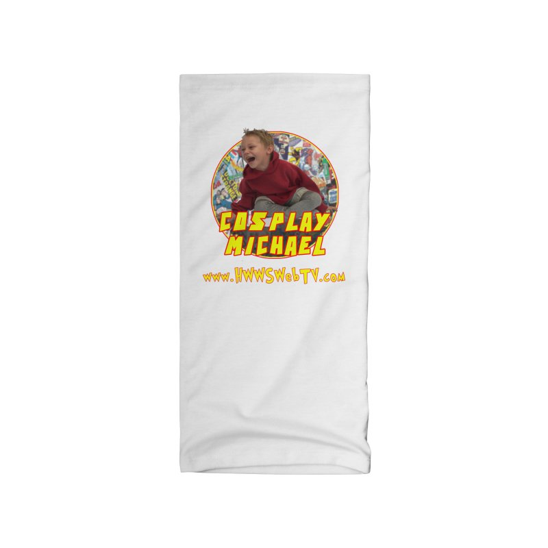Cosplay Michael on HWWS WebTV: T-Shirts, Mugs, Stickers and MORE ... Accessories Neck Gaiter by HWWSWebTV's Artist Shop