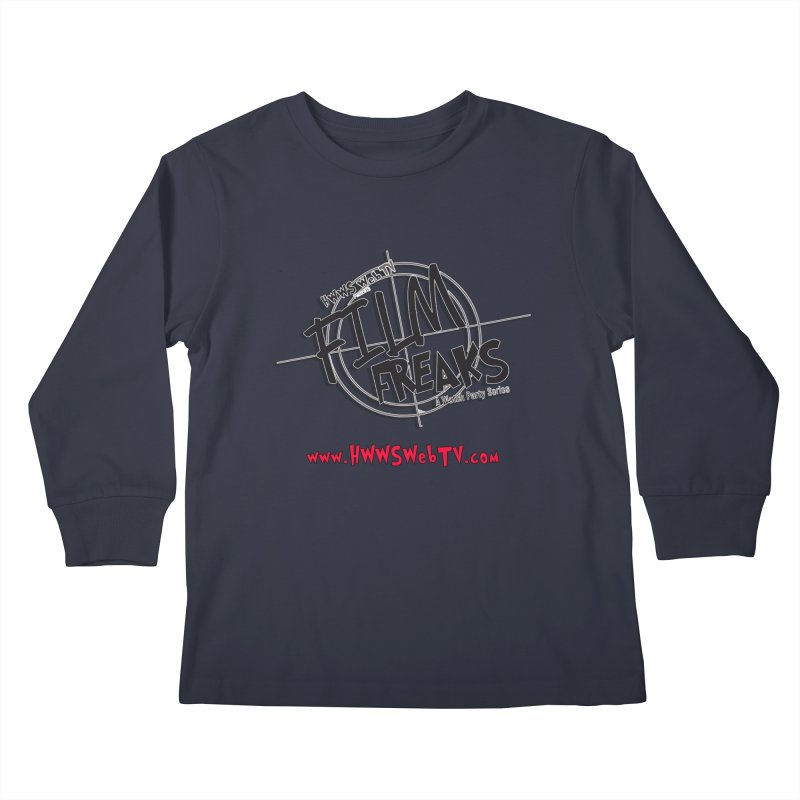 Film Freaks Watch Party Series: T-Shirts, Stickers and MORE ... Kids Longsleeve T-Shirt by HWWSWebTV's Artist Shop