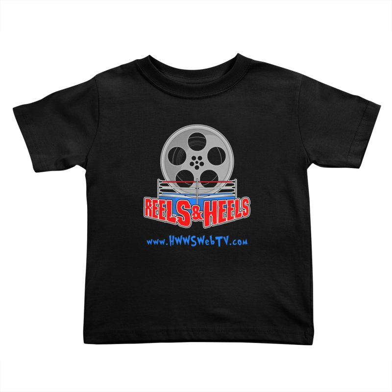 Reels & Heels Show: T-Shirts, Stickers, and MORE... Kids Toddler T-Shirt by HWWSWebTV's Artist Shop