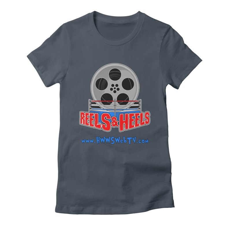 Reels & Heels Show: T-Shirts, Stickers, and MORE... Women's T-Shirt by HWWSWebTV's Artist Shop