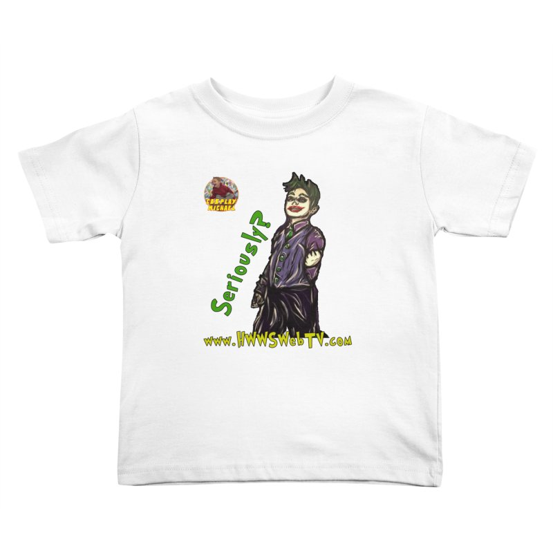 Cosplay Michael JOKER Seriously T-Shirts, Stickers and MORE ... Kids Toddler T-Shirt by HWWSWebTV's Artist Shop