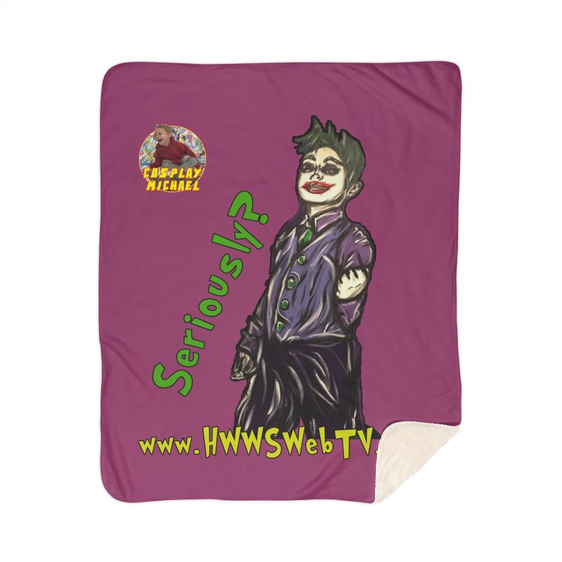 Cosplay Michael JOKER Seriously T-Shirts, Stickers and MORE ... Home Blanket by HWWSWebTV's Artist Shop